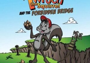Twitch the Squirrel and the Forbidden Bridge by author Don M. Winn